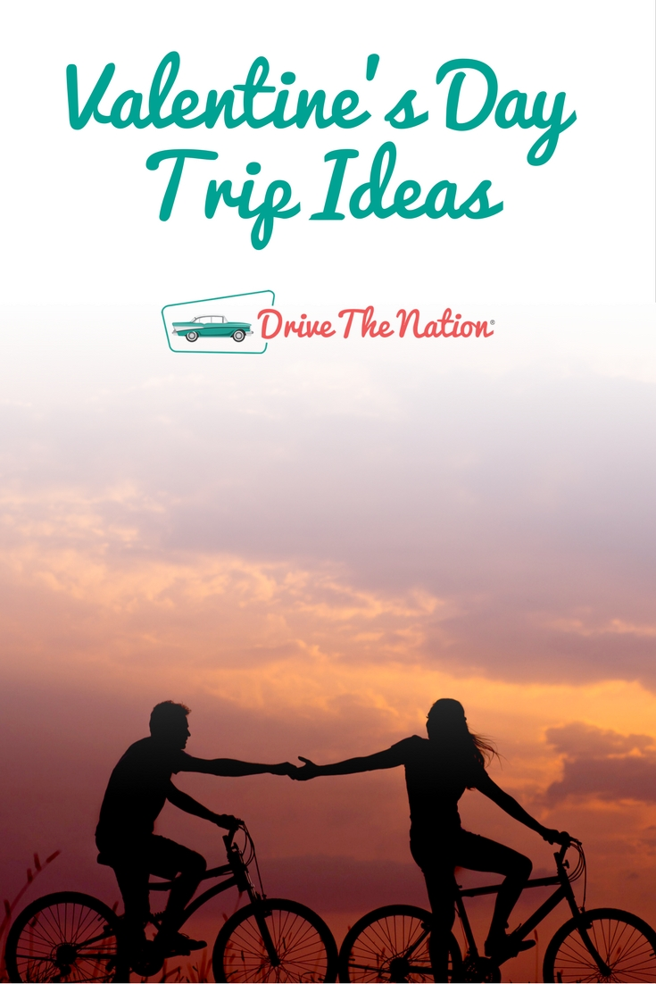 Valentine 39 s day trip ideas drive the nation for Valentines day trip ideas