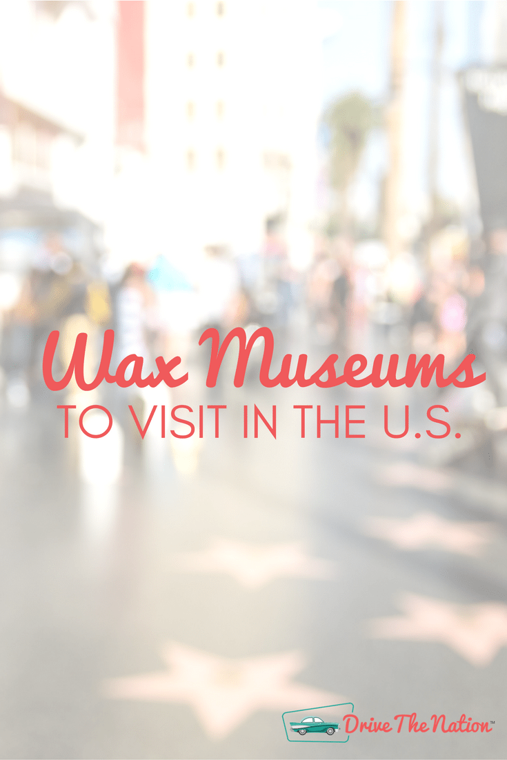 Wax Museums offer fun for the whole family!